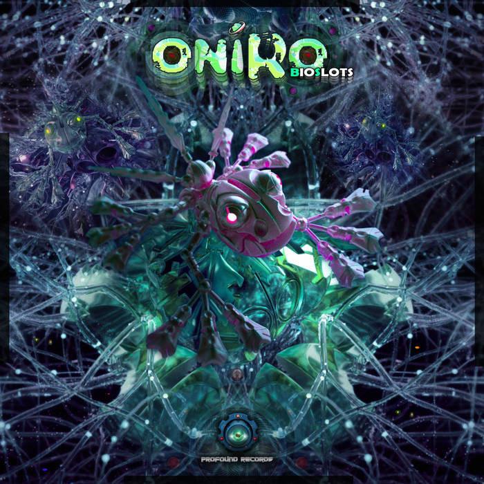 Profound Records - ONIRO - Bioslots