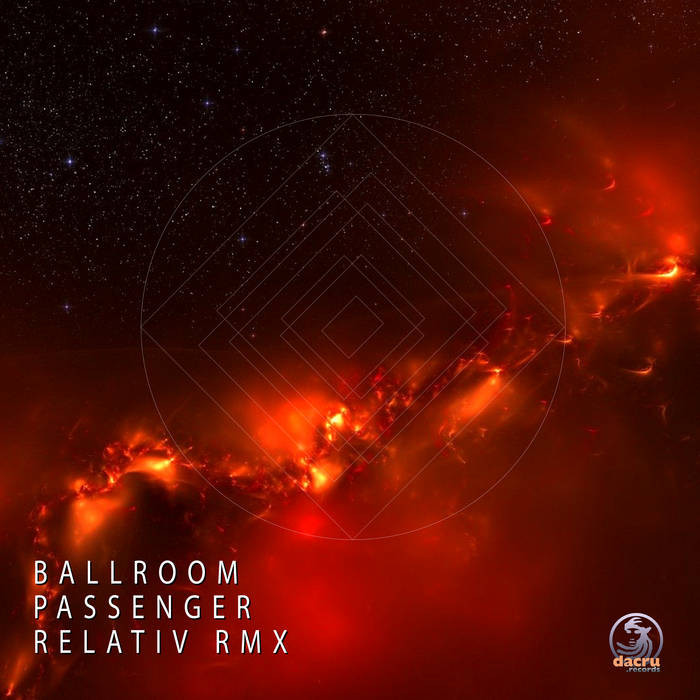 Dacru Records - BALLROOM - Passenger (Relativ Remix)
