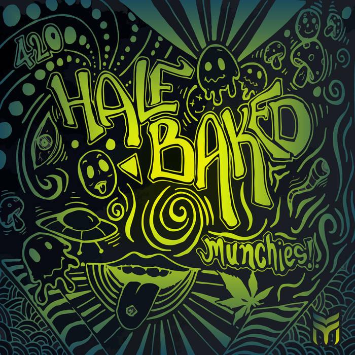 Future Music - HALF BAKED - Munchies