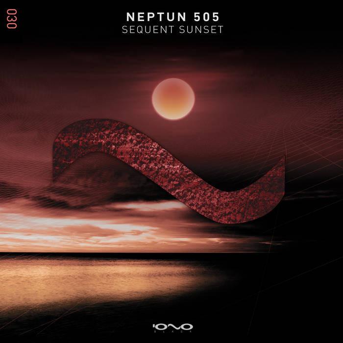 Iono Music - NEPTUN 505 - Sequent Sunset