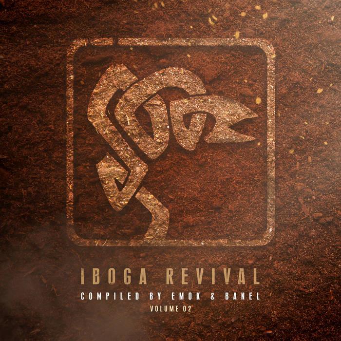 Iboga Records - EMOK, MICHAEL BANEL - Iboga Revival, Vol. 02