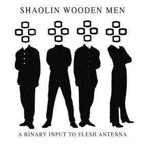 Psy Harmonics - SHAOLIN WOODEN MEN - A binary input to flesh antenna