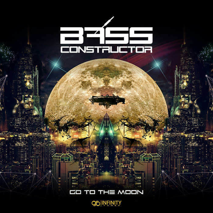Infinity Tunes Records - BASS CONSTRUCTOR - Go To The Moon