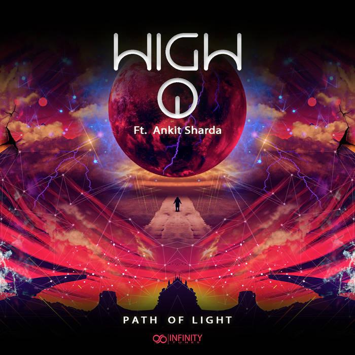 Infinity Tunes Records - HIGH Q, ANKIT SHARDA - Path Of Light