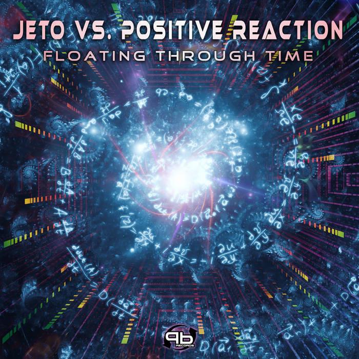 Plan B Records - JETO, POSITIVE REACTION - Floating Through Time