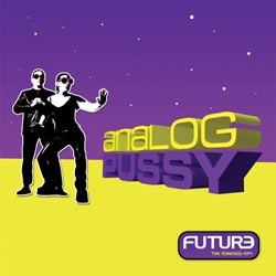 AP Records - ANALOG PUSSY - future / the remixes - ep1 (SON KITE)