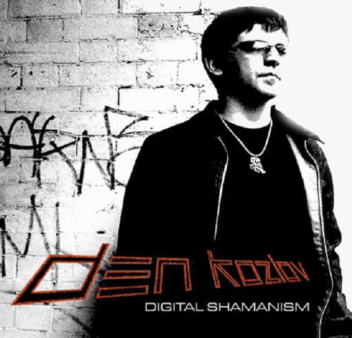 Optica Records - DEN KOZLOV - Digital Shamanism