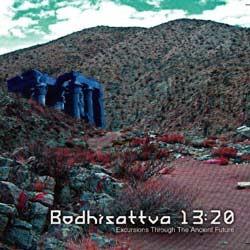Truffle Records - BODHISATTVA 13:20 - excursions through ancient future