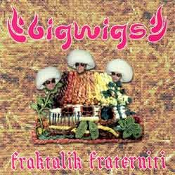 Digital Structures - BIGWIGS - fraktalik fraterniti