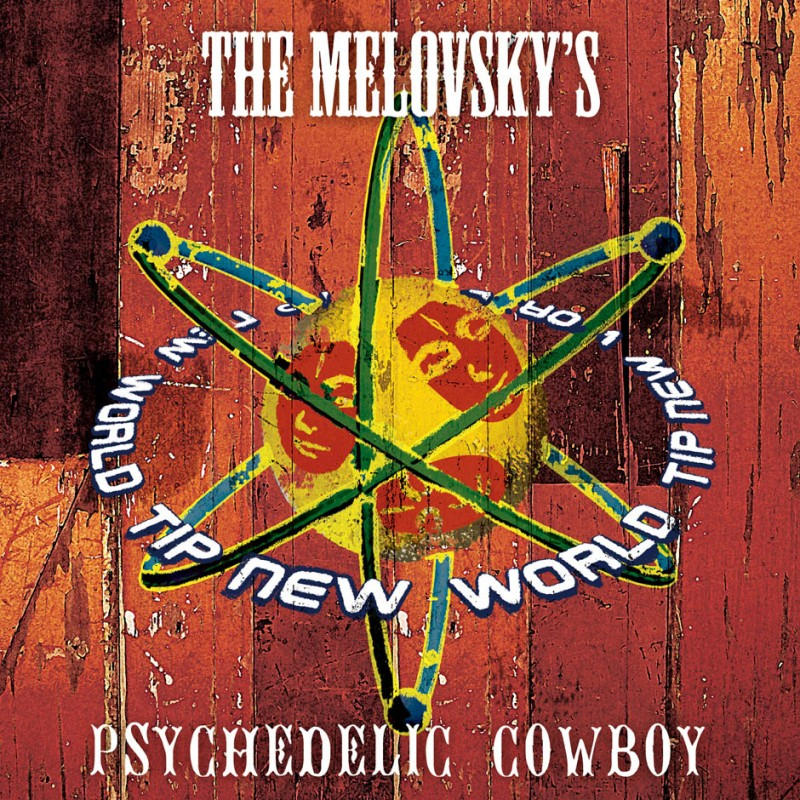Tip World - THE MELOVSKYS - Psychedelic Cowboy