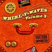 Whirly Music - .Various - Whirl-y waves vol.3 - Sounds Imported