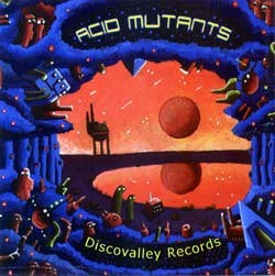 Discovalley Records - .Various - acid mutants