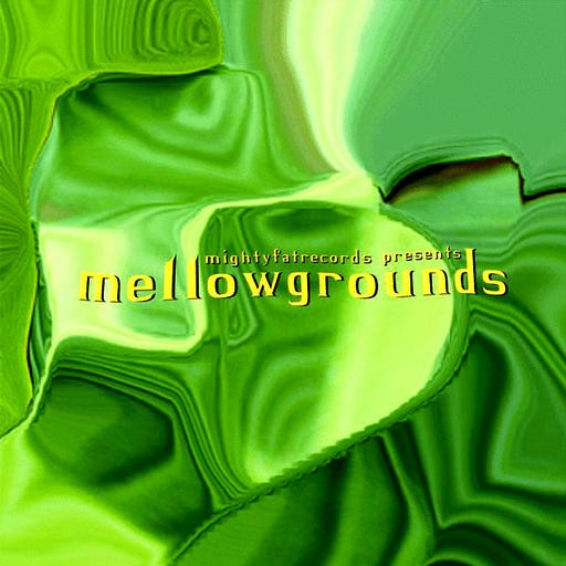 Mighty Fat Records - .Various - Mellowgrounds
