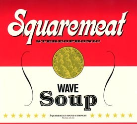 Exogenic Records - SQUAREMEAT - wave soup