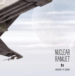 Spaceport Records - NUCLEAR RAMJET - Mission to Sedna