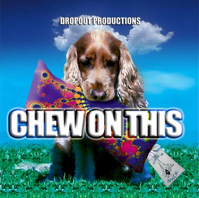 Dropout Productions - .Various - Chew On This