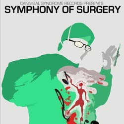 Cannibal Syndrome Records - .Various - symphony of surgery