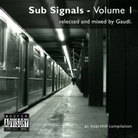 Interchill Records - .Various - Sub Signals Vol. 1 Selected and Mixed by Gaudi