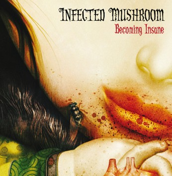 Yoyo Records - INFECTED MUSHROOM - Becoming Insane