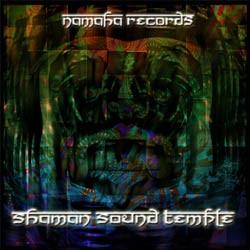 Namaha Records - .Various - shaman sound temple