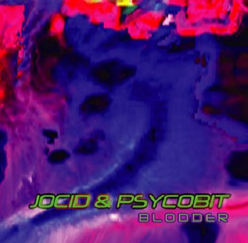 Sonic Dragon Records - JOCID AND PSYCHOBIT - Blodder