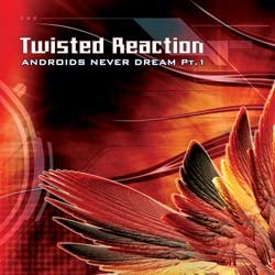Medusa Records - TWISTED REACTION - androids never dream pt.1