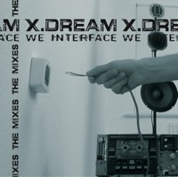 Solstice Records - X-DREAM - We Interface - The Mixes