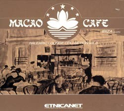 Etnica.net - .Various - Macao Cafe - balearic lounge collection vol.3