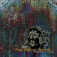 Free Radical Records - .Various - Problematic Planet