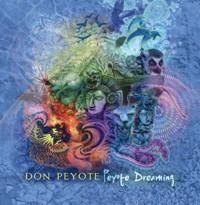 Don Peyote Recordings - DON PEYOTE - Peyote Dreaming