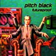Dubmission Records - PITCH BLACK - Futureproof (reissue & remixes)