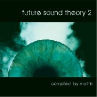 Celestial Dragon Records - .Various - Future Sound Theory 2