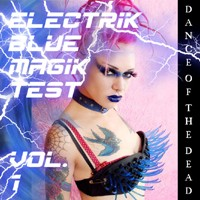 Blue Magik Records - .Various - Electrik Blue Magik Test Vol. 1 – Dance of the Dead