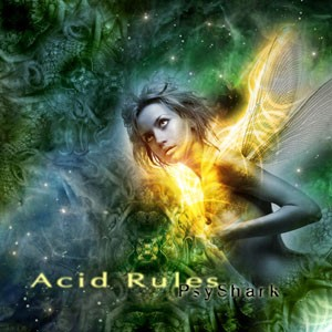 Psyshark Records - PSYSHARK - Acid Rules