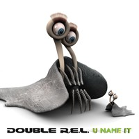 Doof Records - DOUBLE R.E.L - U Name It