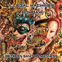 Free Radical Records - .Various - Between Sanity And Madness - Illegal Machines Vs Bombax