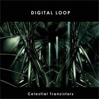 Electrode Music - DIGITAL LOOP - Celestial Transistors