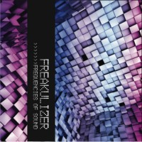 Alchemy Records - FREAKULIZER - Frequencies Of Sound
