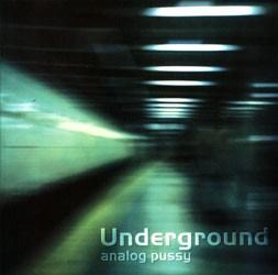 AP Records - ANALOG PUSSY - underground