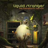 Interchill Records - LIQUID STRANGER - The Intergalactic Slapstick