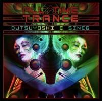 Psy Core Records - DJ TSUYOSHI & SINE6 - All Time Trance