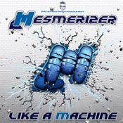 Mind Control Records - MESMERIZER - Like A Machine