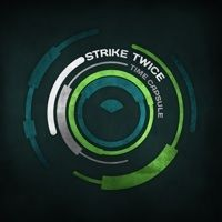 Nano Records - STRIKE TWICE - Time Capsule