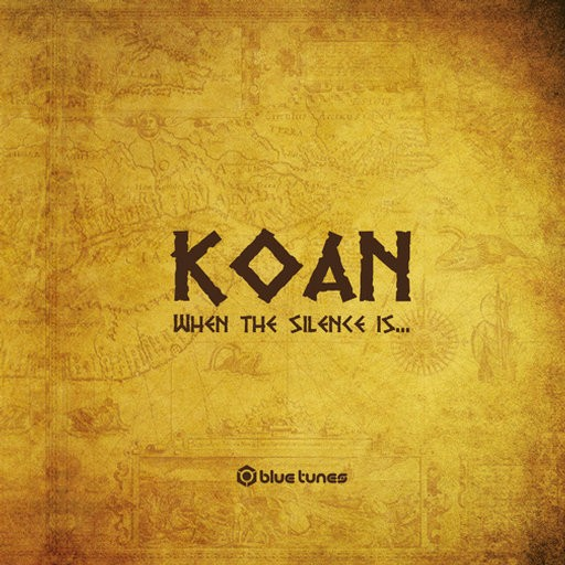 Blue Tunes Records - KOAN - When The Silence Is ...