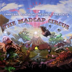 Cannibal Syndrome Records - .Various - the madcap circus