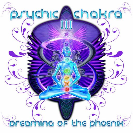 Geomagnetic.tv - .Various - Psychic Chakra III - Dreaming Of The Phoenix