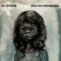 Mantrap Recordings - ED DEVANE - Molten Membrane