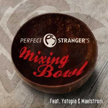Iboga Records - PERFECT STRANGER - Mixing Bowl