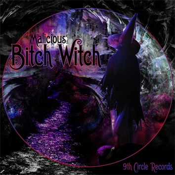 9th Circle Records - MALICIOUS - Bitch Witch