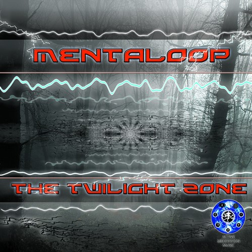 Active Meditation Music - MENTALOOP - The Twilight Zone (Digital EP)